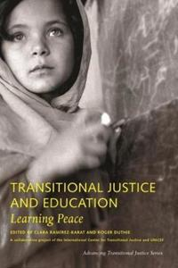 Transitional Justice and Education: Learning Peace
