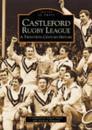 Castleford Rugby League: A Twentieth Century History