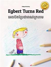 Egbert Turns Red/Egbert Bre Chea Por Krohorm: Children's Picture Book/Coloring Book English-Khmer/Cambodian (Bilingual Edition/Dual Language)