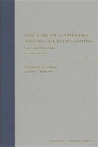The Law of Gambling and Regulated Gaming: Cases and Materials
