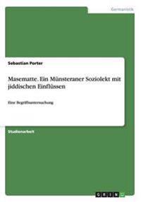 Masematte. Ein Munsteraner Soziolekt Mit Jiddischen Einflussen