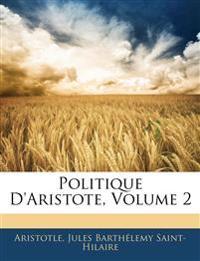 Politique D'aristote, Volume 2