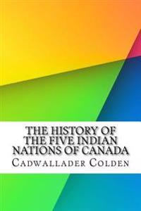 The History of the Five Indian Nations of Canada