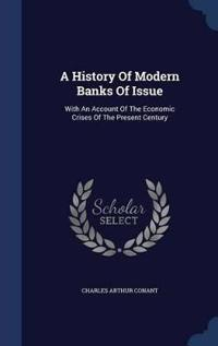 A History of Modern Banks of Issue