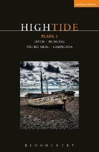 Hightide Plays: 1: Ditch; Peddling; The Big Meal; Lampedusa