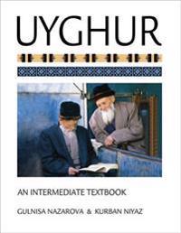 Uyghur: An Intermediate Textbook