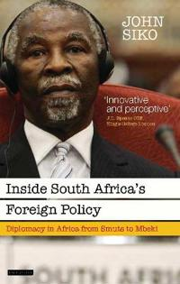 Inside South Africa S Foreign Policy: Diplomacy in Africa from Smuts to Mbeki