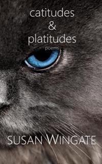 Catitudes & Platitudes: Poems