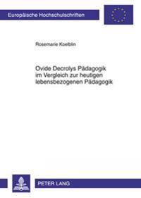 Ovide Decrolys Paedagogik Im Vergleich Zur Heutigen Lebensbezogenen Paedagogik