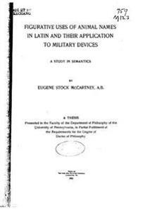 Figurative Uses of Animal Names in Latin and Their Application to Military Devices