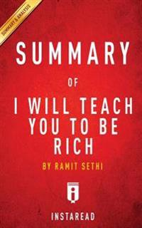 Summary of I Will Teach You to Be Rich: By Ramit Sethi - Includes & Analysis