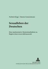 Sexualleben Der Deutschen: Eine Repraesentative Momentaufnahme Zu Beginn Eines Neuen Jahrtausends