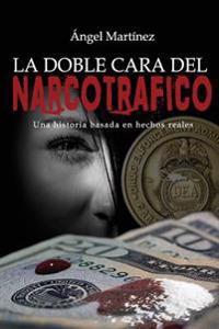 La Doble Cara del Narcotrafico