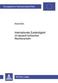 Internationale Zustaendigkeit Im Deutsch-Tuerkischen Rechtsverkehr