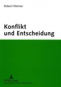 Konflikt Und Entscheidung: Psychologische Theorien Und Konzepte Auf Dem Pruefstand