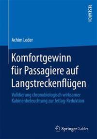 Komfortgewinn Für Passagiere Auf Langstreckenflügen: Validierung Chronobiologisch Wirksamer Kabinenbeleuchtung Zur Jetlag-Reduktion