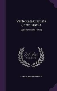Vertebrata Craniata (First Fascile