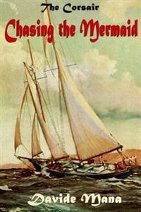 The Corsair: Chasing the Mermaid