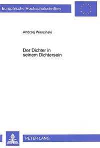 Der Dichter in Seinem Dichtersein: Versuch Einer Philosophisch-Theologischen Deutung Des Dichterseins Am Beispiel Von Czeslaw Milosz