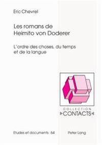 Les Romans de Heimito Von Doderer: L'Ordre Des Choses, Du Temps Et de La Langue