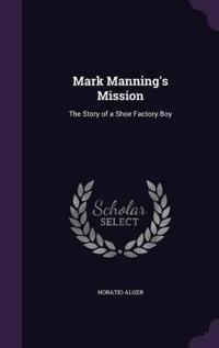Mark Manning's Mission
