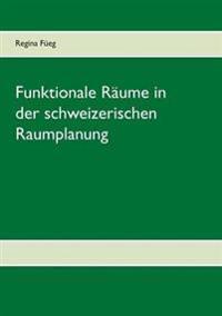 Funktionale Räume in der schweizerischen Raumplanung