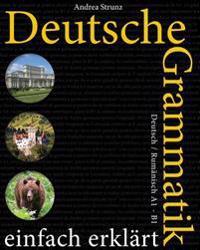 Deutsche Grammatik Einfach Erklart: Deutsch / Rumanisch A1 - B1