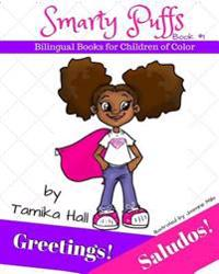 Greetings! Saludos! (Smarty Puffs Bilingual Books for Children of Color)