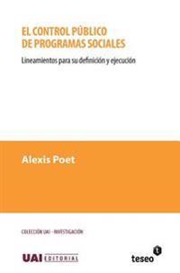 El Control Publico de Programas Sociales: Lineamientos Para Su Definicion y Ejecucion