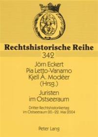 Juristen Im Ostseeraum: Dritter Rechtshistorikertag Im Ostseeraum 20.-22. Mai 2004