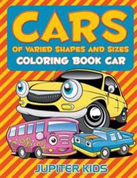 Cars of Varied Shapes and Sizes: Coloring Book Car