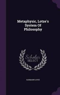 Metaphysic, Lotze's System of Philosophy