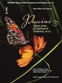 Puccini Opera Arias for Soprano & Orchestra, Vol. III Music Minus One Soprano [With CD]