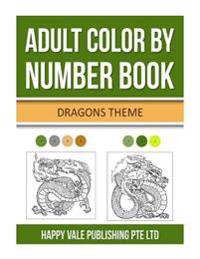 Adult Color by Number Book: Dragons Theme