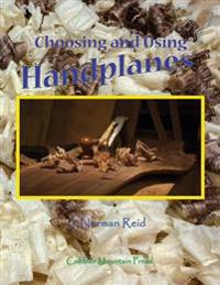 Choosing and Using Handplanes: All You Need to Know to Get Started Planing by Hand