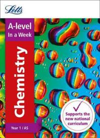 Letts A-Level in a Week - New 2015 Curriculum - A-Level Chemistry Year 1 (and As): In a Week