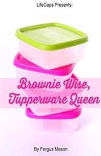 Brownie Wise, Tupperware Queen