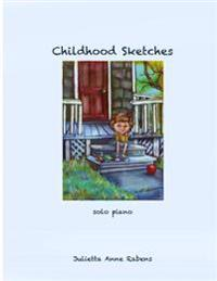 Childhood Sketches: For Solo Piano