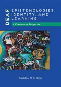 Deaf Epistemologies, Identity, and Learning: A Comparative Perspective