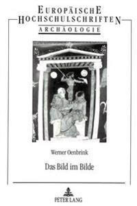 Das Bild Im Bilde: Zur Darstellung Von Goetterstatuen Und Kultbildern Auf Griechischen Vasen