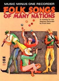 Folk Songs of Many Nations: A Method for the Soprano Recorder [With CD (Audio)]