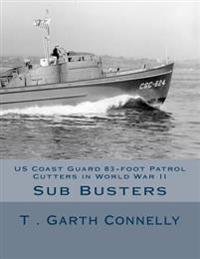 Us Coast Guard 83-Foot Patrol Cutters in World War II