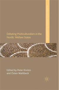 Debating Multiculturalism in the Nordic Welfare States