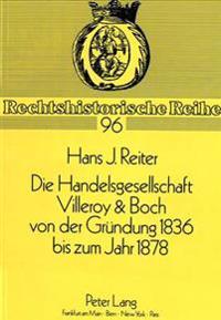 Die Handelsgesellschaft Villeroy & Boch Von Der Gruendung 1836 Bis Zum Jahre 1878
