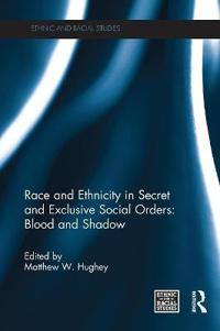 Race and Ethnicity in Secret and Exclusive Social Orders
