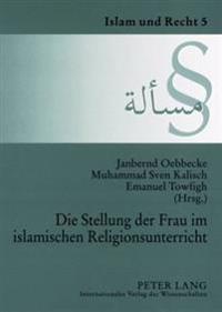 Die Stellung Der Frau Im Islamischen Religionsunterricht: Dokumentation Der Tagung Am 6. Juli 2006 an Der Universitaet Muenster