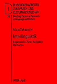 Interlinguistik: Gegenstand, Ziele, Aufgaben, Methoden