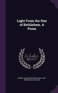 Light from the Star of Bethlehem. a Poem