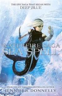 Waterfire saga: sea spell - book 4