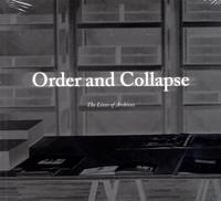 Order and collapse : the lives of archives